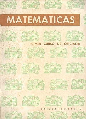 MATEMATICAS - PRIMER CURSO DE OFICIALIA INDUSTRIAL: Ediciones Bruno