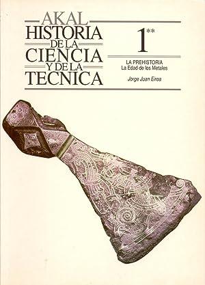 HISTORIA DE LA CIENCIA Y DE LA TECNICA - 1. La prehistoria (la edad de los metales): Jorge Juan ...