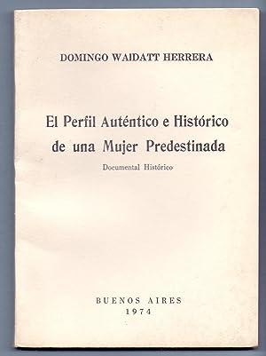 EL PERFIL AUTENTICO E HISTORICO DE UNA MUJER PREDESTINADA: Domingo Waidatt Herrera