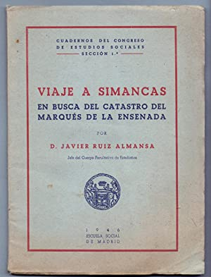 VIAJE A SIMANCAS EN BUSCA DEL CATASTRO DEL MARQUES DE LA ENSENADA: Javier Ruiz Almansa