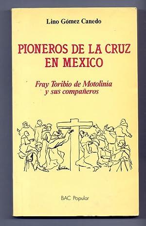 PIONEROS DE LA CRUZ EN MEXICO -: Lino Gomez Canedo