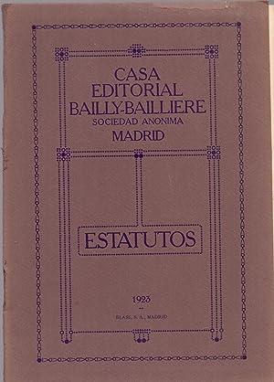 ESTATUTOS: Casa Editorial Bailly-Bailliere S. A.