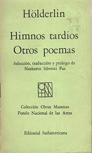 HIMNOS TARDIOS OTROS POEMAS (SELECCION TRADUCCION Y PROLOGO DE NORBERTO SILVETTI PAZ): Holderlin