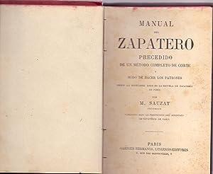 MANUAL DEL ZAPATERO - PRECEDIDO DE UN METODO COMPLETO DE CORTE Y MODO DE HACER LOS PATRONES - SEGUN...