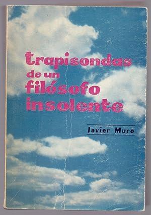 TRAPISONDAS DE UN FILOSOFO INSOLENTE: Javier Muro