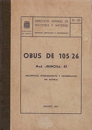 OBUS DE 105/26 MOD. REINOSA 43 - DESCRIPCION, ENTRETENIMIENTO Y CONSERVACION DEL MATERIAL-: ...