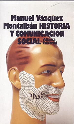 HISTORIA Y COMUNICACION SOCIAL: Manuel Vazquez Montalban