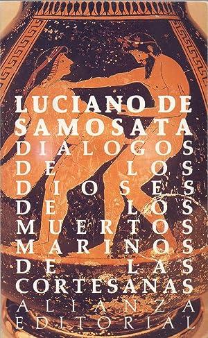 DIALOGOS DE LOS DIOSES - DIALOGOS DE LOS MUERTOS - DIALOGOS MARINEROS - DIALOGOS DE LAS CORTESANAS:...