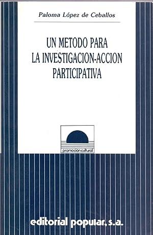 UN METODO PARA LA INVESTIGACION - ACCION: Paloma Lopez de
