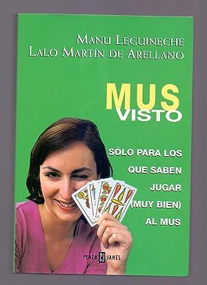 MUS VISTO - SOLO PARA LOS QUE: Manu Leguineche, Lalo