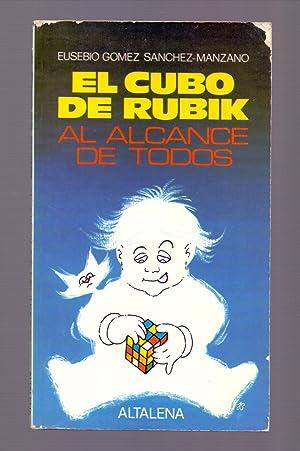 EL CUBO DE RUBIK AL ALCANCE DE TODOS: Eusebio Gomez Sanchez Manzano