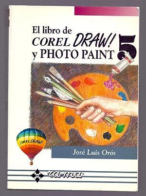 EL LIBRO DE CORELDRAW Y COREL PHOTO-PAINT: Jose Luis Oros