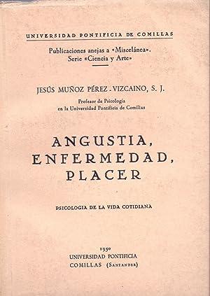ANGUSTIA, ENFERMEDAD, PLACER - PSICOLOGIA DE LA VIDA COTIDIANA -: Jesus Muñoz Perez-Vizcaino, S. J....