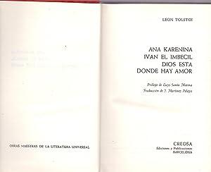 ANA KARENINA, IVAN EL IMBECIL, DIOS ESTA: Leon Tolstoi