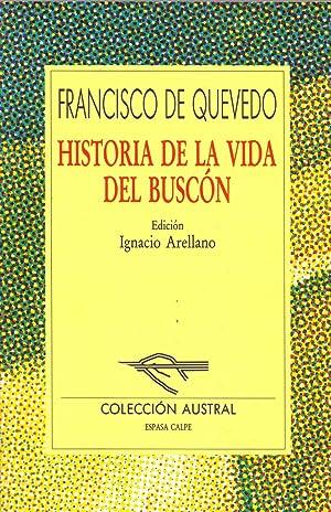 HISTORIA DE LA VIDA DEL BUSCON, LLAMADO: Francisco de Quevedo