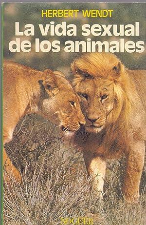LA VIDA SEXUAL DE LOS ANIMALES: Herbet Wendt