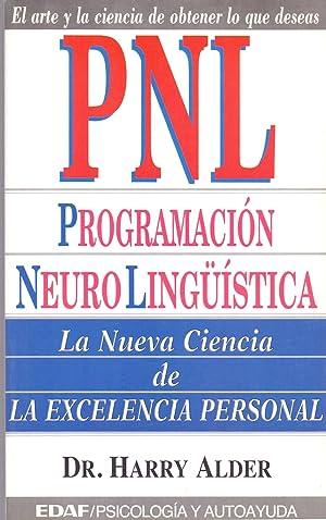 PROGRAMACION NEUROLINGUISTICA - PNL (La nueva ciencia de la excelencia personal - El arte y la ...