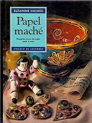 PAPEL MACHE (Pequeñas joyas de papel pasoa paso): Susanne Haines