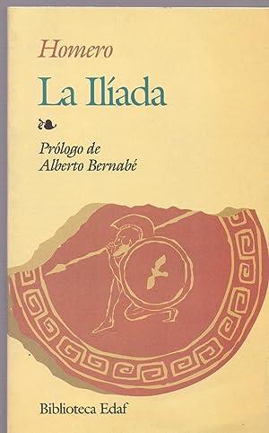 LA ILIADA (Biblioteca edaf num 80) Prologo: Alberto Bernabe: Homero