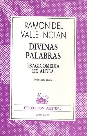DIVINAS PALABRAS Tragicomedia de aldea (Coleccion austral: Ramon del Valle-Inclan