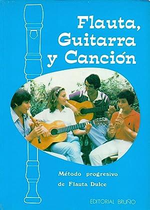 FLAUTA, GUITARRA Y CANCION (metodo progresivo de flauta dulce): Emilio Salada Garcia