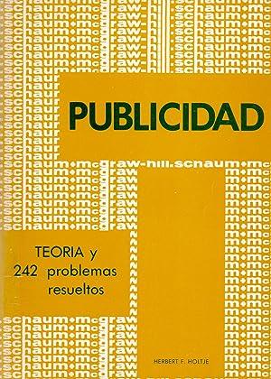 TEORIA Y PROBLEMAS DE PUBLICIDAD (teoria y 242 problemas resueltos) Serie Schaum: Herber F. Holtje