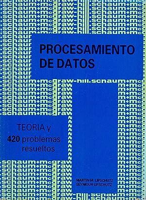 TEORIA Y PROBLEMAS DE PROCESAMIENTO DE DATOS: Martin M. Lipschutz,