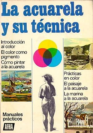 LA ACUARELA Y SU TECNICA (introduccion al: Roman Oltra