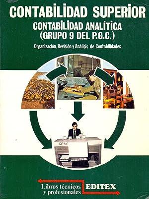 CONTABILIDAD SUPERIOR - CONTABILIDAD ANALITICA (grupo 9 de P.G.C.) Organizacion, revision y ...
