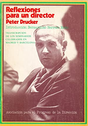 REFLEXIONES PARA UN DIRECTOR (transcripcion de los: Peter Drucker