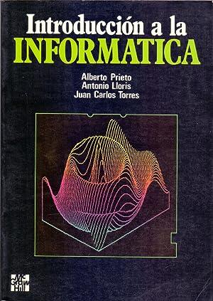 INTRODUCCION A LA INFORMATICA: Alberto Prieto, Antonio