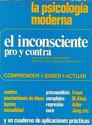 EL INCONSCIENTE, PRO Y CONTRA (La psicologia moderna) (comprender - saber - actuar y un cuaderno de...