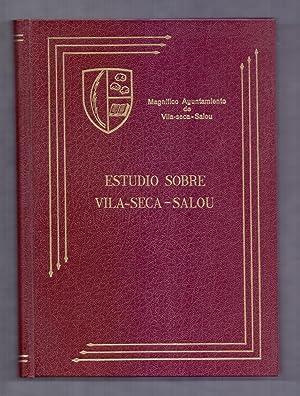 ESTUDIO SOBRE VILA-SECA-SALOU - (EVOLUCION Y SITUACION ACTUAL DE LA POBLACION TERRITORIO Y MEDIOS ...