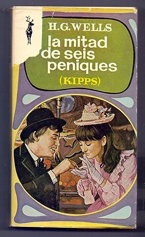 LA MITAD DE SEIS PENIQUES (kipps): H. G. Wells