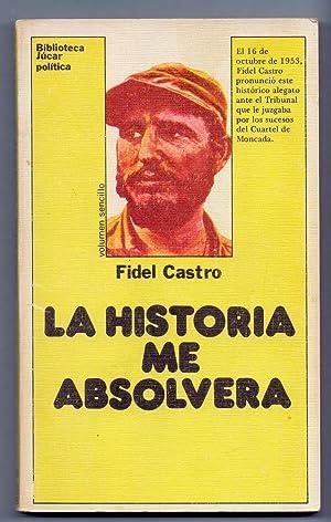 LA HISTORIA ME ABSOLVERA: Fidel Castro (prologo