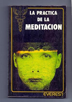 LA PRACTICA DE LA MEDITACION: Johannes F. Boeckel