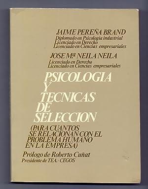 PSICOLOGIA Y TECNICAS DE SELECCION: Jaime Pereña Brand