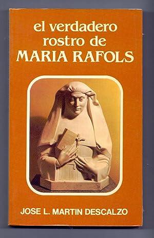 EL VERDADERO ROSTRO DE MARIA RAFOLS: Jose L. Martin
