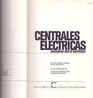 CENTRALES ELECTRICAS - ENCICLOPEDIA CEAC DE ELECTRICIDAD: Jose Ramirez Vazquez, Lorenzo Beltran ...
