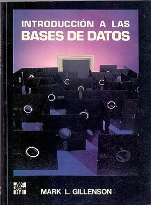 INTRODUCCION A LAS BASES DE DATOS: Mark L. Gillenson
