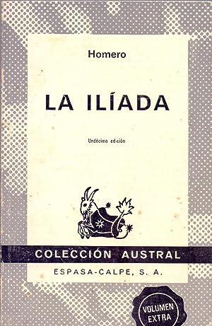 LA ILIADA (coleccion austral num 1207) edicion: Luis segala Volumen extra: Homero