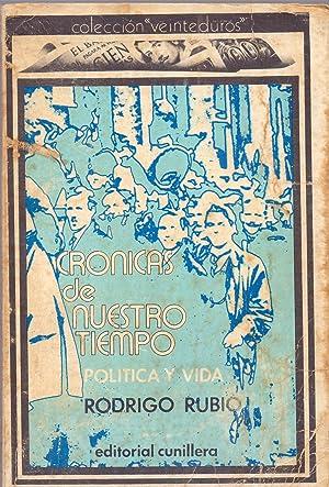CRONICAS DE NUESTRO TIEMPO - POLITICA Y VIDA (coleccion veinteduros num 3): Rodrigo Rubio
