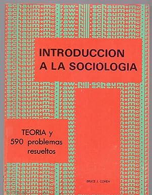 INTRODUCCION A LA SOCIOLOGIA (Teoria y 590 problemas resueltos): Bruce J. Cohen