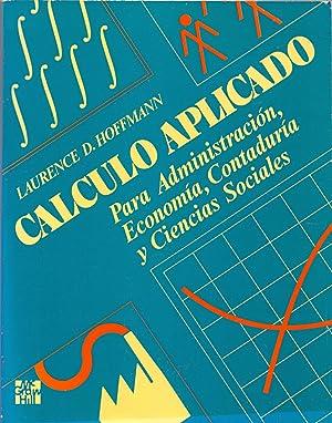 CALCULO APLICADO Para administracion, economia, contaduria y ciencias sociales: Laurence D. ...