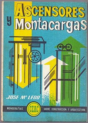ASCENSORES Y MONTACARGAS (Monografias ceac sobre construccion y arquitectura): Jose M. Ledo