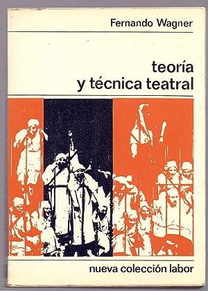 TEORIA Y TECNICA TEATRAL (nueva coleccion labor num 107): Fernando Wagner