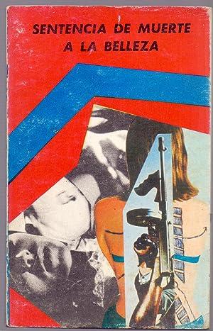 SENTENCIA DE MUERTE A LA BELLEZA (coleccion policiaca num 3): John Marcus Gilmar