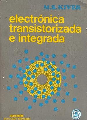 ELECTRONICA TRANSISTORIZADA E INTEGRADA: Milton S. Kiver