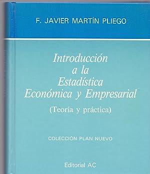 INTRODUCCION A LA ESTADISTICA ECONOMICA Y EMPRESARIAL: F. Javier Martin