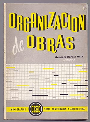 ORGANIZACION DE OBRAS (Monografias ceac sobre construccion y arquitectura): Gonzalo Garcia Ruiz
